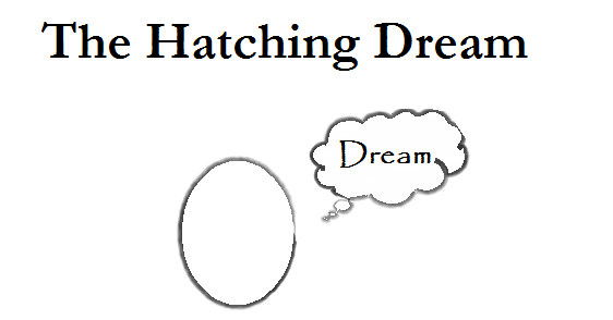 The Hatching Dream